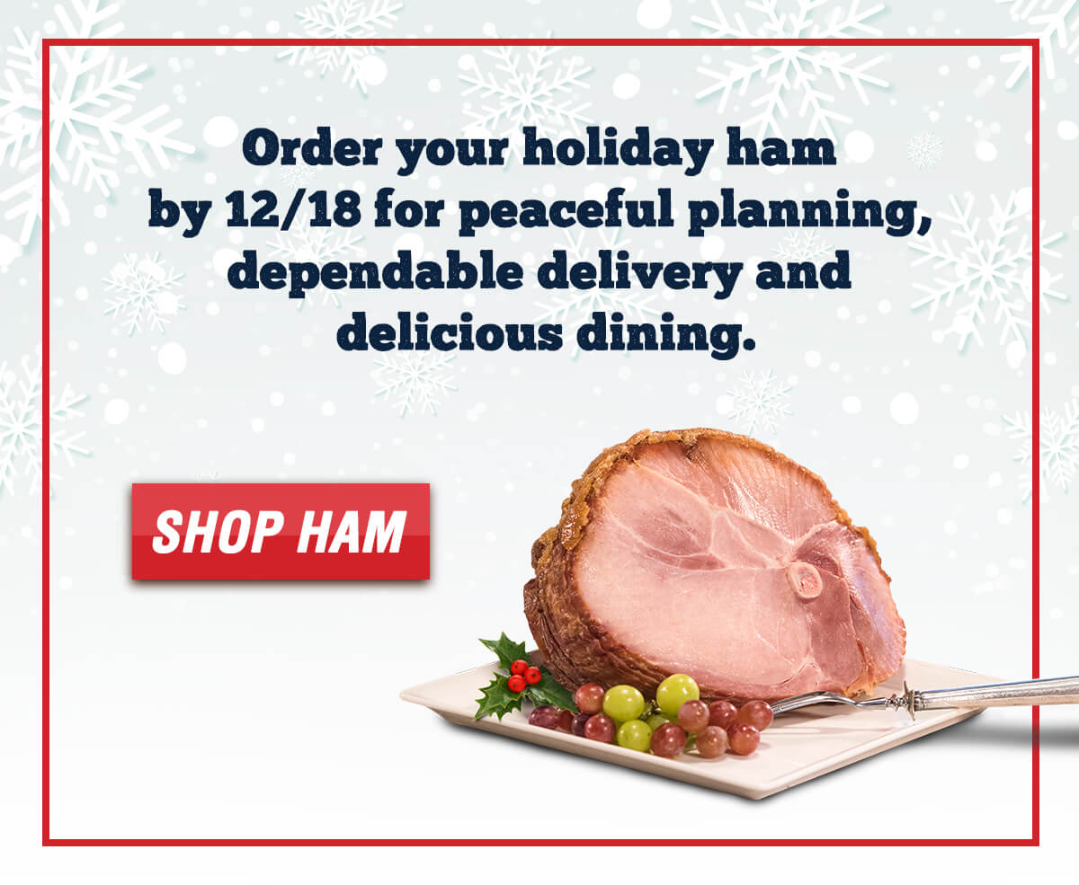 Order your holiday ham by 12/18 for peaceful planning